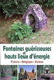 echange, troc François Berger - Fontaines guérisseuses et hauts lieux d'énergie