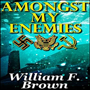 Amongst My Enemies: A Cold-War Thriller | [William F. Brown]