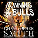 Running of the Bulls: A Wall Street Thriller Audiobook by Christopher Smith Narrated by George Kuch