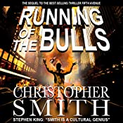 Running of the Bulls: A Wall Street Thriller | Christopher Smith