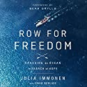 Row for Freedom: Crossing an Ocean in Search of Hope Audiobook by Julia Immonen Narrated by Jay O'Shea
