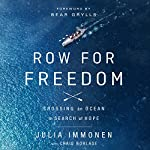 Row for Freedom: Crossing an Ocean in Search of Hope | Julia Immonen