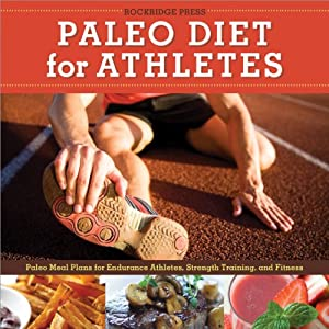 Paleo Diet for Athletes Guide: Paleo Meal Plans for Endurance Athletes, Strength Training, and Fitness | [Rockridge Press]
