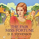 The Fair Miss Fortune (       UNABRIDGED) by D. E. Stevenson Narrated by Patience Tomlinson