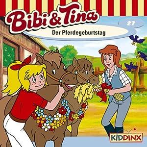 Der Pferdegeburtstag (Bibi und Tina 27) Hörspiel