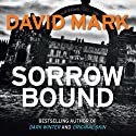 Sorrow Bound (       UNABRIDGED) by David Mark Narrated by Toby Longworth