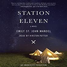 Station Eleven Audiobook by Emily St. John Mandel Narrated by Kirsten Potter