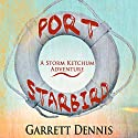 Port Starbird: Storm Ketchum Adventures, Book 1 Audiobook by Garrett Dennis Narrated by DJ Holte