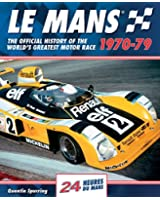 Le Mans 1970-79: The Official History of the World's Greatest Motor Race