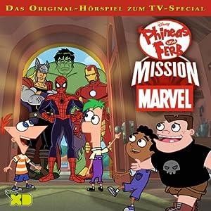 Mission Marvel (Phineas und Ferb 9) Hörspiel