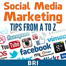 Social Media Marketing Tips from A to Z (       UNABRIDGED) by Bri Narrated by J. Scott Bennett