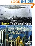 Earth Then and Now: Amazing Images of...
