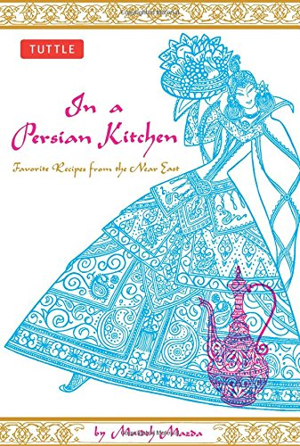 In a Persian Kitchen: Favorite Recipes from the Near East: Favourite Recipes from the Near East