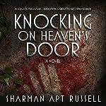 Knocking on Heaven's Door: A Novel | Sharman Apt Russell