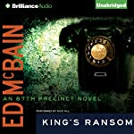 King's Ransom: An 87th Precinct Novel, Book 10 (       UNABRIDGED) by Ed McBain Narrated by Dick Hill