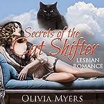 Secrets of the Cat Shifter | Olivia Myers