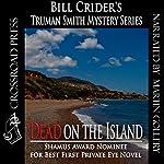 Dead on the Island: Truman Smith Private Eye   Bill Crider