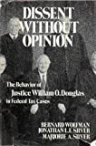 img - for Dissent Without Opinion: The Behavior of Justice William O. Douglas in Federal Tax Cases book / textbook / text book