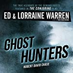 Ghost Hunters: True Stories from the World's Most Famous Demonologists | Ed Warren,Lorraine Warren,Robert David Chase