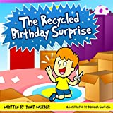 Children's Book: The Recycled Birthday Surprise (funny bedtime story collection)