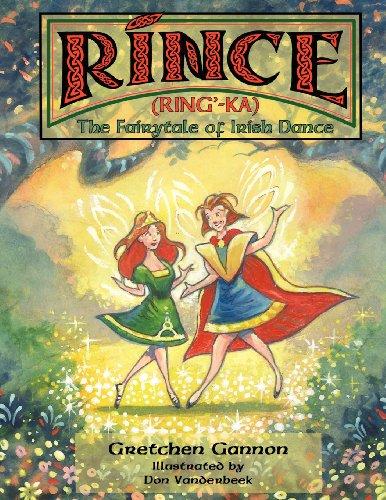 Rince (Ring'-Ka): The Fairytale of Irish Dance PDF