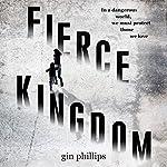 Fierce Kingdom | Gin Phillips
