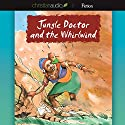 Jungle Doctor and the Whirlwind Audiobook by Paul White Narrated by Paul Michael