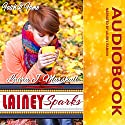 Lainey Sparks: Faith & Fame Audiobook by Laura J. Marshall Narrated by Laurel Rankin