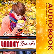 Lainey Sparks: Faith & Fame (       UNABRIDGED) by Laura J. Marshall Narrated by Laurel Rankin