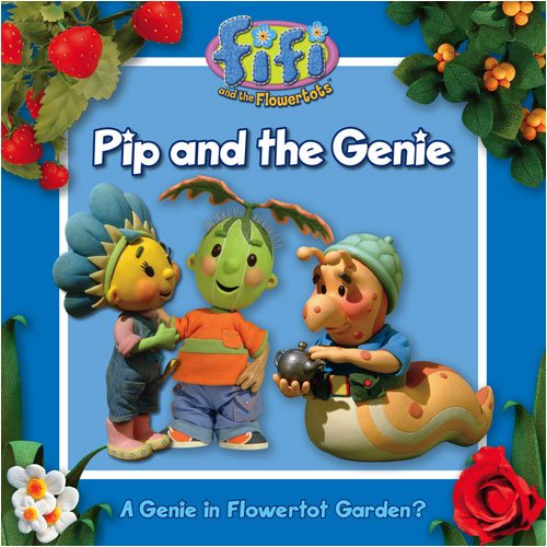 Pip and the Genie. (Fifi and the Flowertots) PDF