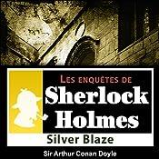 Silver Blaze (Les enquêtes de Sherlock Holmes 26) | Arthur Conan Doyle