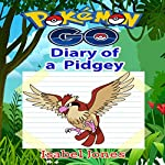 Pokemon Go: Diary of a Pidgey: Unofficial Pokemon Book | Isabel Jones