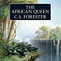 The African Queen (       UNABRIDGED) by C. S. Forester Narrated by Michael Kitchen