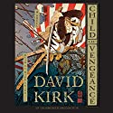 Child of Vengeance: A Novel Audiobook by David Kirk Narrated by Mark Bramhall