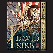 Child of Vengeance: A Novel | David Kirk