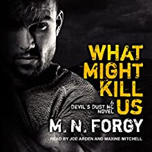 What Might Kill Us: The Devil's Dust, Book 5 Audiobook by M. N. Forgy Narrated by Joe Arden, Maxine Mitchell