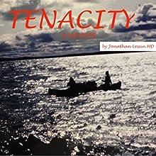 Tenacity: A Memoir Audiobook by Dr. Jonathan Lessin Narrated by David Davis