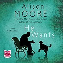 He Wants (       UNABRIDGED) by Alison Moore Narrated by Gordon Griffin