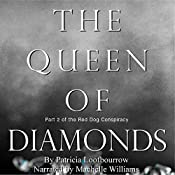 The Queen of Diamonds: The Red Dog Conspiracy, Part 2   [Patricia Loofbourrow]