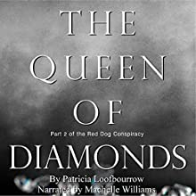 The Queen of Diamonds: The Red Dog Conspiracy, Part 2 Audiobook by Patricia Loofbourrow Narrated by Machelle Williams