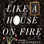 Like a House on Fire | Cate Kennedy
