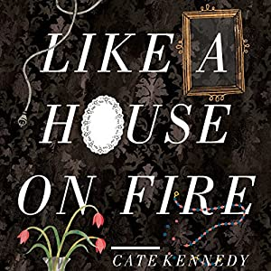 Like a House on Fire Audiobook