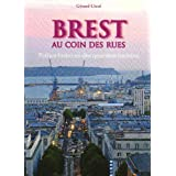 Brest au Coin des Rues (French Edition)