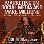 Marketing on Social Media and Make Millions | Don Harper