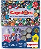 Capsters: Make Bottle Caps into Great Works of Coolness (Klutz)