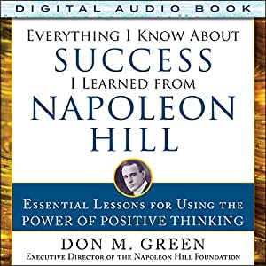 Everything I Know About Success I Learned from Napoleon Hill Audiobook