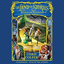 The Land of Stories: Beyond the Kingdoms (       UNABRIDGED) by Chris Colfer Narrated by Chris Colfer