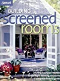 Building Screened Rooms: Creating Backyard Retreats, Screening in Existing Structures, A Complete How-to Guide