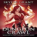 Dungeon Crawl: The Crucible Shard, Book 1 Audiobook by Skyler Grant Narrated by Doug Tisdale, Jr.