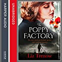 The Poppy Factory Audiobook by Liz Trenow Narrated by Maggie Mash